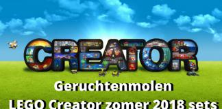 Geruchtenmolen LEGO Creator zomer 2018 sets