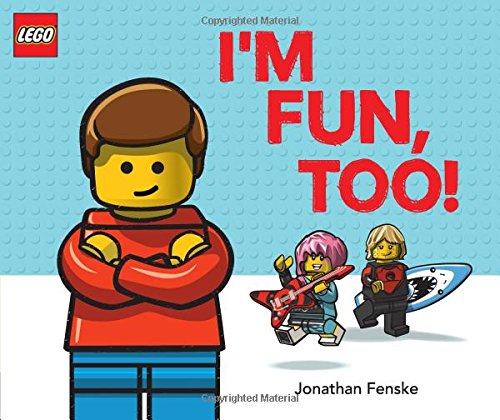 I'm Fun, Too! A Classic LEGO Picture Book