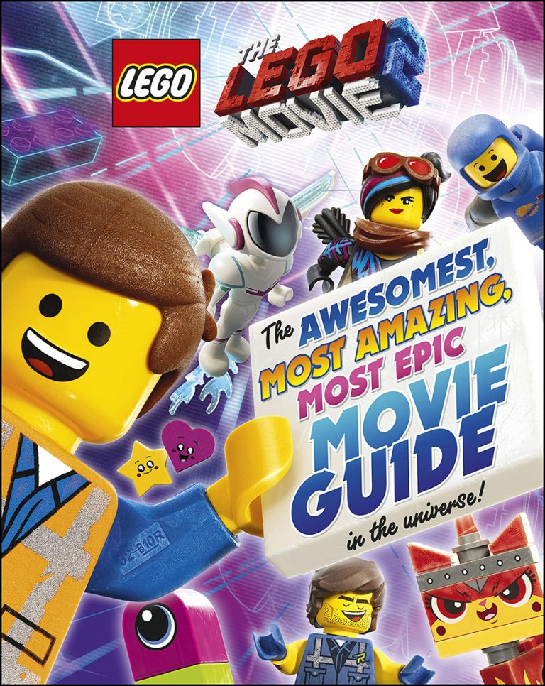The LEGO Movie 2 The Awesome Most Amazing Most Epic Movie Guide